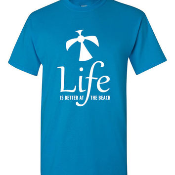 Life is better at the beach tshirt. life is better tshirt. appreciate life tee. life tshirt. life shirt. life humor. beach love. TH-069