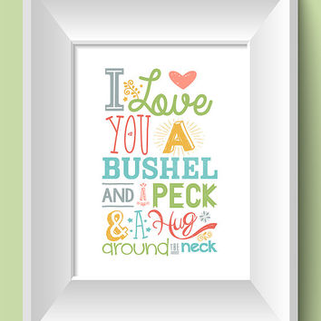 "Nursery Decor - Nursery Print - I love You a Bushel and a Peck - Quote - Modern Decor - 11 x 14"" Print - Wall Art"