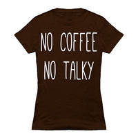 No Coffee No Talky T-Shirt *FREE SHIPPING*