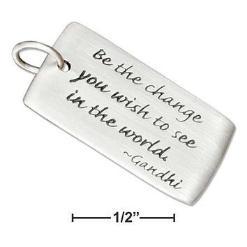 "Sterling Silver Charm:  ""be The Change You Wish To See In The World"" Message Charm"