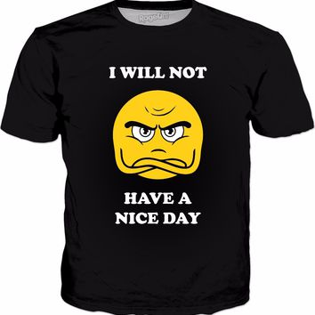I Will Not Have A Nice Day T-Shirt - Grumpy Emoji