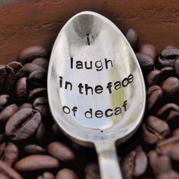 I laugh in the face of decaf  Humorous Hand by jessicaNdesigns