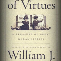Book of Virtues by William J. Bennett