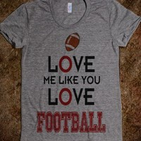 Love Me Like You Love Football (Juniors)
