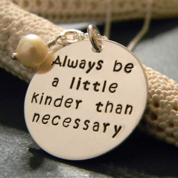 "Always Be Kind, Custom Made YOUR Way, Hand Stamped Personalized Name or Quote Necklace with Freshwater Pearl Charm on 7/8"" Disc"