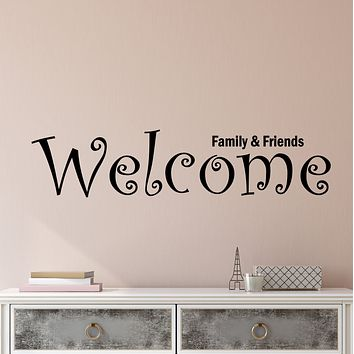Vinyl Wall Decal Stickers Quote Words Welcome Family And Friends Inspiring Letters 3855ig (22.5 in x 5 in)
