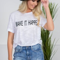 Make It Happen Tee | Siloe Original