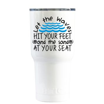 RTIC 20 oz Let The Waves Hit Your Feet on White Gloss Beach Life Tumbler