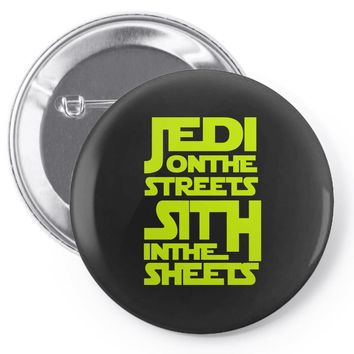 Jedi On The Streets Sith In The Sheets Pin-back button