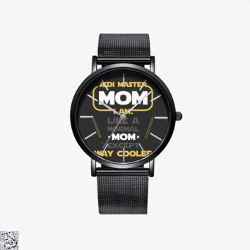 Jedi Master Mom Just Like Normal Mom Except Way Cooler, Mother's Day Watch