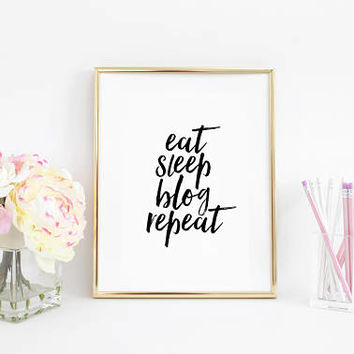 Eat,Sleep,Blog,Repeat,Printable Art,Girls Room Art,Girly Decor,Fashion Decor,Blogger Design,Dorm Room,Funny Quote,Funny print,Typography Art
