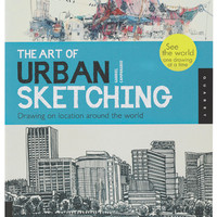 The Art of Urban Sketching Drawing on Location Around the World - BLICK art materials