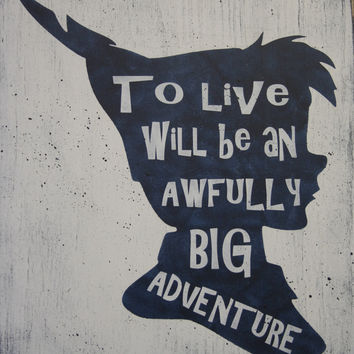 To Live Will Be An Awfully Big Adventure Wood Sign Peter Pan Boys Nursery Girls Nursery Navy Blue Nursery Nursery Wall Art Baby Shower Gift