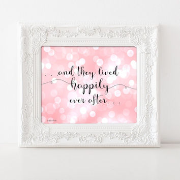 Bridal Shower decor, Printable -and they lived happily ever after- Pink Engagement party decor, wedding reception sign 8x10 14x18, jpg pdf