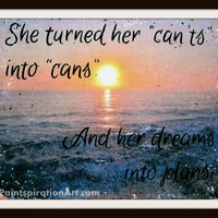 Inspirational Quote Printable - Digital Download Quote - She Turned Her Cants into Cans Beach Sunset - Inspirational Gifts Mixed Media Art