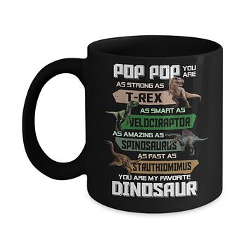 Pop Pop You're My Favorite Dinosaur T-Rex Fathers Day Mug