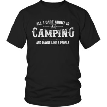 Limited Edition - All I Care About Is Camping And Maybe Like 3 People