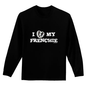 I Heart My Frenchie Adult Long Sleeve Dark T-Shirt by TooLoud
