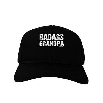 Badass Grandpa Adult Dark Baseball Cap Hat by TooLoud