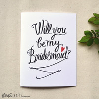 Will you be my bridesmaid? printable greeting card, calligraphy greeting card, wedding stationery, A2 greeting card