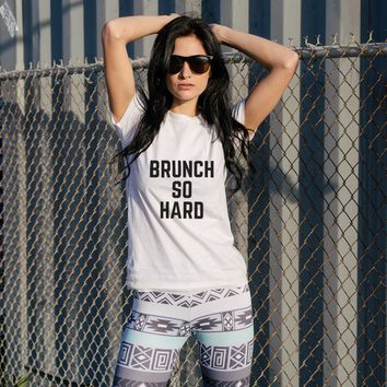 Brunch So Hard Women's White T-shirt