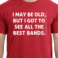 Christmas Gift Husband Gift funny Music Rock T-shirt MENS T shirt brother gift idea Uncle tshirt Cool I May Be Old Best Bands Holiday Gift