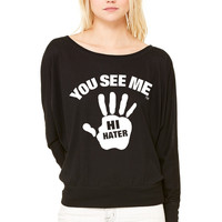YOU SEE ME..HI HATER WOMEN'S FLOWY LONG SLEEVE OFF SHOULDER TEE