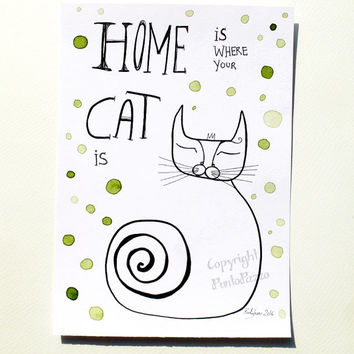 Home is where your cat is Typography Art,funny gift for pet lovers