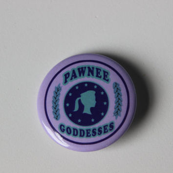1.5 inch Pawnee Goddesses Parks and Recreation Button
