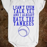 I CAN'T EVEN TALK YET AND I ALREADY HATE THE YANKEES - glamfoxx.com