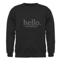 Hello I'm divergent Sweatshirt (dark) on CafePress.com