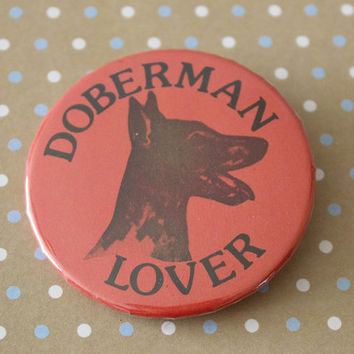 "Vintage PINBACK BUTTON - ""Doberman Lover"" - 1980s DOG Badge-A-Minit Pin"