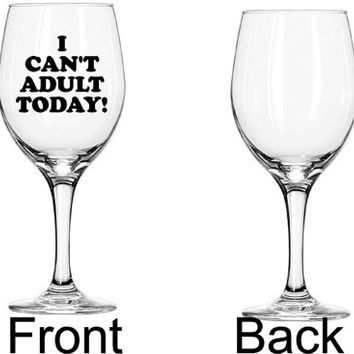 I can't adult today funny wine glass  - 20 oz Large Wine Glass - Vinyl Wine Glass gift for her birthday wine lover gift