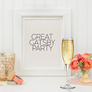 Typographic print Great Gatsby party decorations Roaring 20s black and White party reception sign The Great Gatsby poster