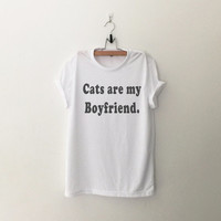 Cats are my boyfriend t-shirt womens gifts womens girls tumblr hipster band merch fangirls teen girl gift girlfriends present daughter