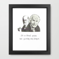 I'm A Freud You're Not Getting Any Junger Framed Art Print by Blue Specs Studio