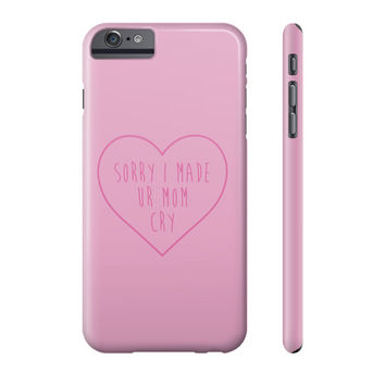 Sorry About Ur Mom Phone Case