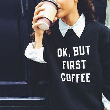 Tumblr Women Hoodies Casual Sudaderas Mujer 2017 Loose Long Sleeve OK BUT FIRST COFFEE Letter Print Sweatshirts Femme Pullovers