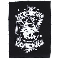Coffee or Death Fabric Patch