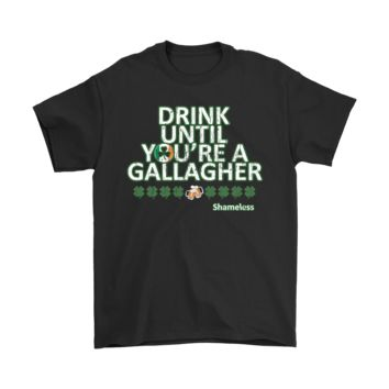 PEAPCV3 Drink Until You're A Gallagher Saint Patrick's Day Shirt