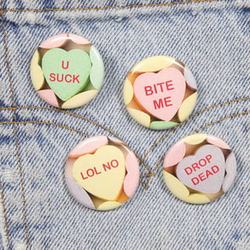 Drop Dead .  U Suck .  Bite Me .  LOL No . Candy Conversation Hearts Set Four Pack 1.25 Inch Pin Back Buttons Badges