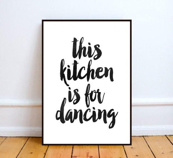 Happiness Is Homemade Home Decor Print Kitchen Quote: This Kitchen Is For Dancing From TypoArtHouse On Etsy