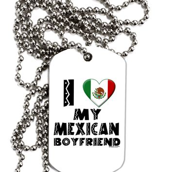I Heart My Mexican Boyfriend Adult Dog Tag Chain Necklace by TooLoud