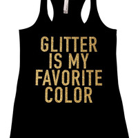 Glitter is my favorite color *Solid black tank