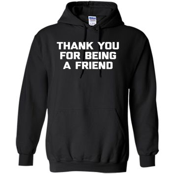 Thank You For Being A Friend T-Shirt funny saying tv humor