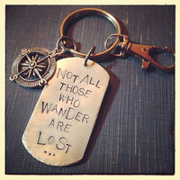 Inspirational Keychain - Not All Those Who Wander Are Lost - Tolkien - Custom Wording Available