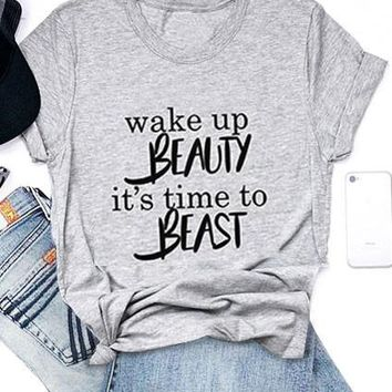Wake Up Beauty It's Time To Beast T-Shirt Fashion Clothes Women's t shirt funny graphic tops tees tshirt