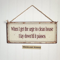 Cleaning Decor / Funny Sign / Funny Quote / Housewarming Gift / Gifts Under 20 / Home Decor Sign / Hate To Clean / Rustic / Quotes