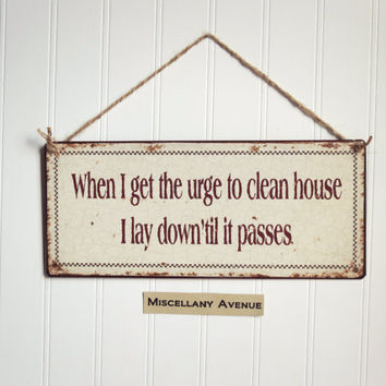 Cleaning Decor Funny Sign Funny Quote From
