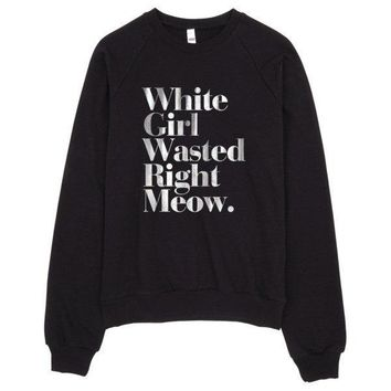 White Girl Wasted Meow Raglan Sweater Made in LA